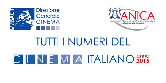 TUTTI I NUMERI DEL CINEMA ITALIANO 2015